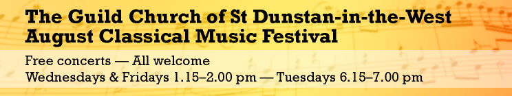 The Guild Church of St  Dunstan-in-the-West August Classical Music Festival